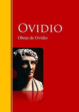 Obras de Ovidio: Biblioteca de Grandes Escritores