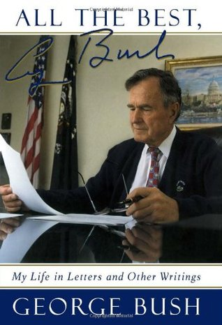 Ebook All The Best, George Bush: My Life and Other Writings by George H.W. Bush read!