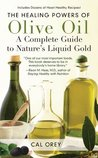 The Healing Powers of Olive Oil: A Complete Guide To