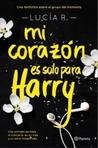 Mi corazón es solo para Harry by Lucía R.