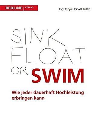 Sink, Float or Swim: Wie jeder dauerhaft Hochleistung erbringen kann