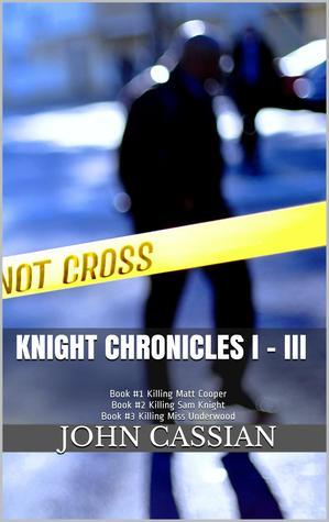 Knight Chronicles I-III (The Knight Chronicles, #1-3) by John Cassian