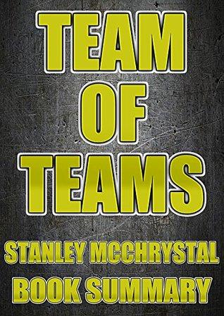 Team of Teams by General Stanley McChrystal: Summary & Key Lessons
