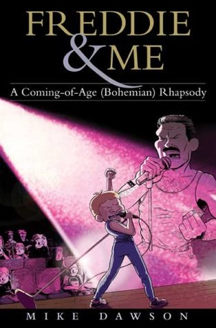 Freddie and Me: A Coming-of-Age (Bohemian) Rhapsody