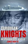 Caribbean Knights (The UrbanKnights Book 4)