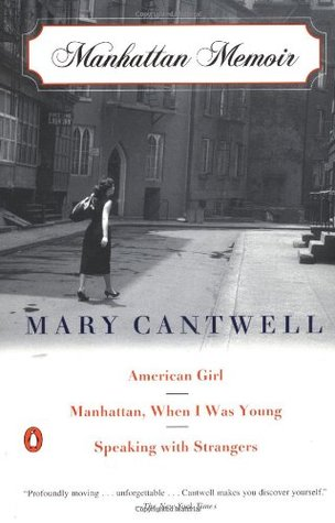 Manhattan Memoir: American Girl; Manhattan, When I Was Young; Speaking with Strangers
