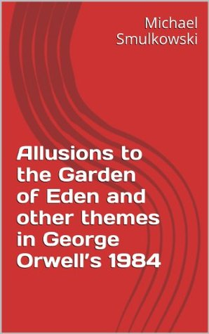 Allusions to the Garden of Eden and other themes in George Orwell's 1984