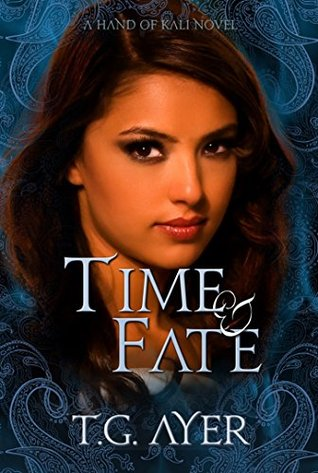 Time & Fate by T.G. Ayer