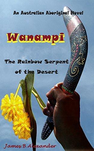 Wanampi: The Rainbow Serpent of the Desert. (Australian Aboriginal Series. Book 1)
