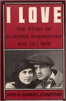 I Love: The Story of Vladimir Mayakovsky and Lili Brik