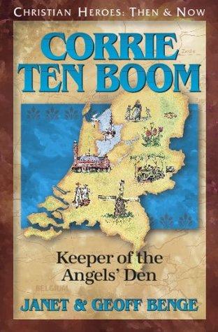 Corrie ten Boom: Keeper of the Angels' Den (Christian Heroes: Then & Now)