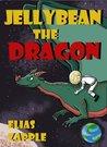 Jellybean the Dragon (The Jellybean the Dragon Stories #1)