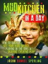 Mud Kitchen in a Day by Jason Runkel Sperling