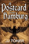 A Postcard from Hamburg (The Black Orchestra #3)
