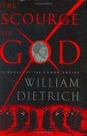 The Scourge of God by William  Dietrich