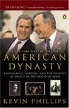 American Dynasty: Aristocracy, Fortune and the Politics of Deceit in the House of Bush