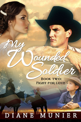 My Wounded Soldier, (Book Two: Fight for Love)