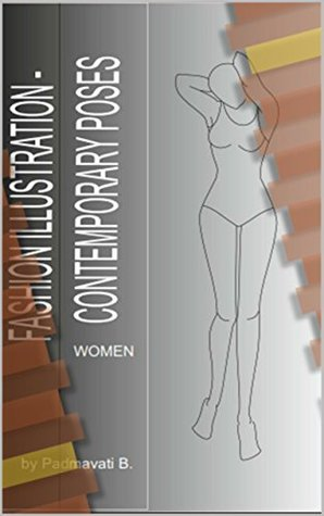 Fashion Illustration - Contemporary Poses: Women (Fashion Illustration - Comtemporary Poses Book 2)