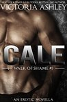 Cale (Walk of Shame, #3)