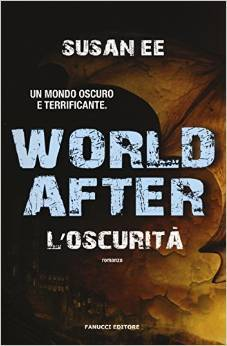 World After. L'oscurità (Penryn & the End of Days, #2)