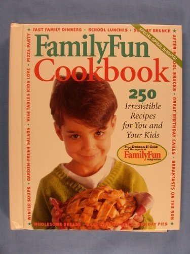 Family Fun Cookbook: 250 Irresistible Recipes for You and Your Kids