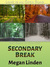 Secondary Break by Megan Linden