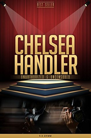 Chelsea Handler Unauthorized & Uncensored