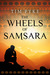 The Wheels of Samsara by Tim Pyke