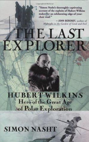 The Last Explorer by Simon Nasht