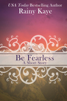 Be Fearless: A Short Story