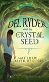 Del Ryder and the Crystal Seed (Del Ryder, #1)