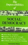 Impossiblities of Social Democracy