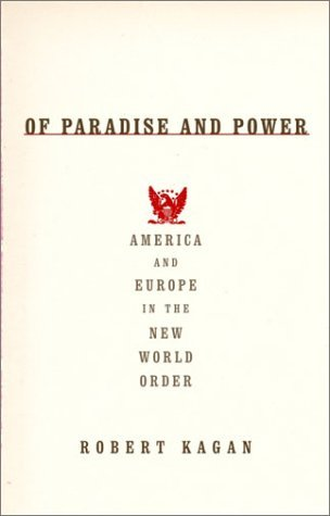 Of Paradise and Power by Robert Kagan