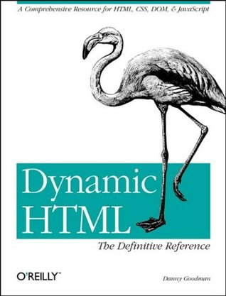 Dynamic HTML: The Definitive Reference: The Definitive Reference
