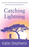 Catching Lightning by Katie Stephens