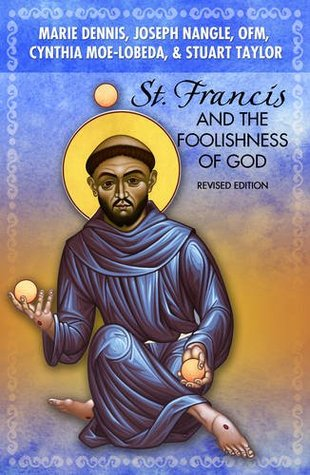 St. Francis and the Foolishness of God: Revised Edition