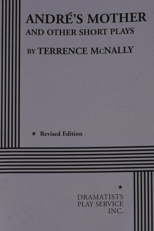 André's Mother and Other Short Plays by Terrence McNally