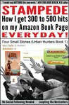 Stampede: How I Get 300 to 500 hits on my Amazon Book Page Everyday!