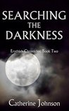 Searching the Darkness (Erythleh Chronicles, #2)