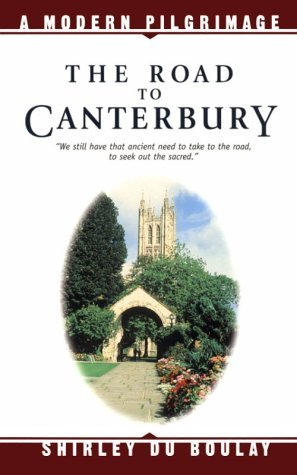 The Road to Canterbury: A Modern Pilgrimage