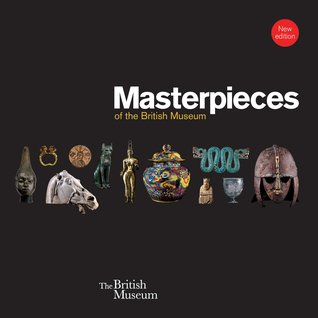 Masterpieces of the British Museum por J.D. Hill