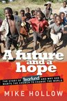 A Future and a Hope: The Story of Tearfund, and Why God Wants the Church to Change the World