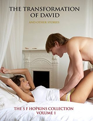 The Transformation of David and Other Stories: The S F Hopkins Collection Volume 1 (Mandrill Press Collected Erotica)