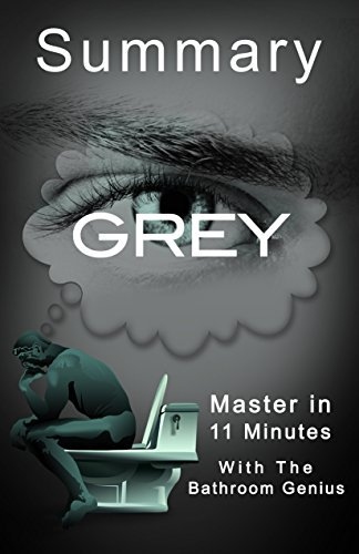 Grey: Fifty Shades of Grey as Told by Christian: A 11-Minute HOOOTTTT summary