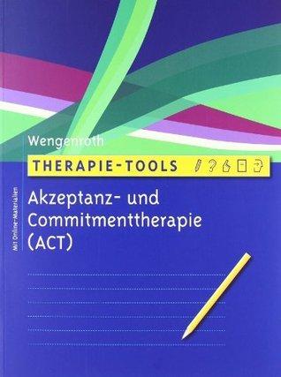 Therapie-Tools Akzeptanz- und Commitmenttherapie: Mit Online-Materialien