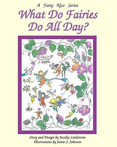 What Do Fairies Do All Day? (A Fairy Nice Series Book 1)
