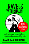 Travels With Ritalin: Stolen Books, Sacred Places, and Tattooed Women Along I-10