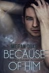 Because of Him (The Mind Breaker Accounts, #2)