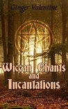 Wiccan Chants and...