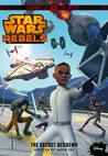 The Secret Academy (Star Wars Rebels: Servants of the Empire, #4)